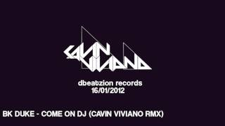 Come On DJ (Cavin Viviano RMX) - BK Duke