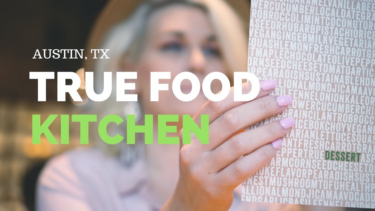Delicious And Healthy Food True Food Kitchen Austin Tx Youtube