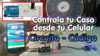 Controla tu Casa desde tu Celular - Circuito - Codigo Arduino - Parte3 Final