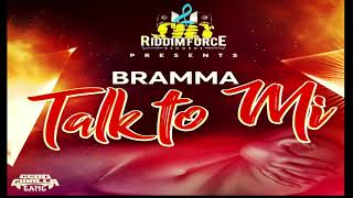 Bramma - Talk To Me (Raw) August 2019