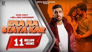 Ena Na Staya Kar (Official Video) Sahil Sobti | Mr & Mrs Choudhary | Raj Fatehpur | SunnyVik