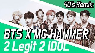 Bts X Mc Hammer 2 Legit 2 IDOL.mp3
