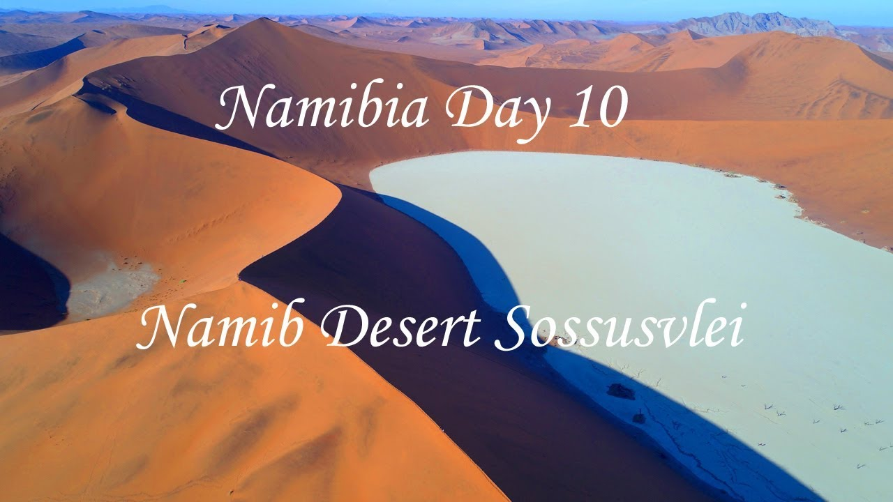 Namibia Roadtrip Day 10 Road To Sossusvlei Watch The Sunrise Over The Sand Dunes And Visit Dune 45