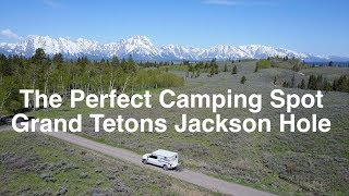 The Perfect Camping Spot. The Grand Tetons -  Jackson Hole, WY