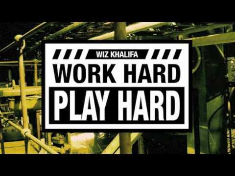 Wiz Khalifa - Work Hard, Play Hard [Audio]