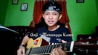 Anji - Menunggu Kamu (cover)