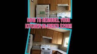 DIY Kitchen Remodel in under $200!!