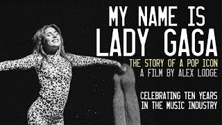 'My Name is Lady Gaga' is the definitive documentary about Lady Gag...