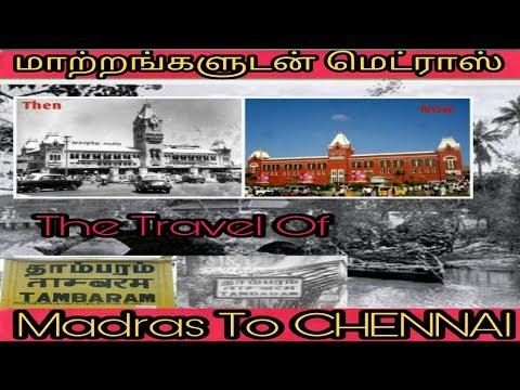 மாற்றங்களுடன் மெட்ராஸ்...THE TRAVEL OF MADRAS TO CHENNAI.