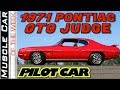 1971 Pontiac Gto Judge 455 4 Speed Pilot Car   Muscle Car Of The Week Video Episode 338