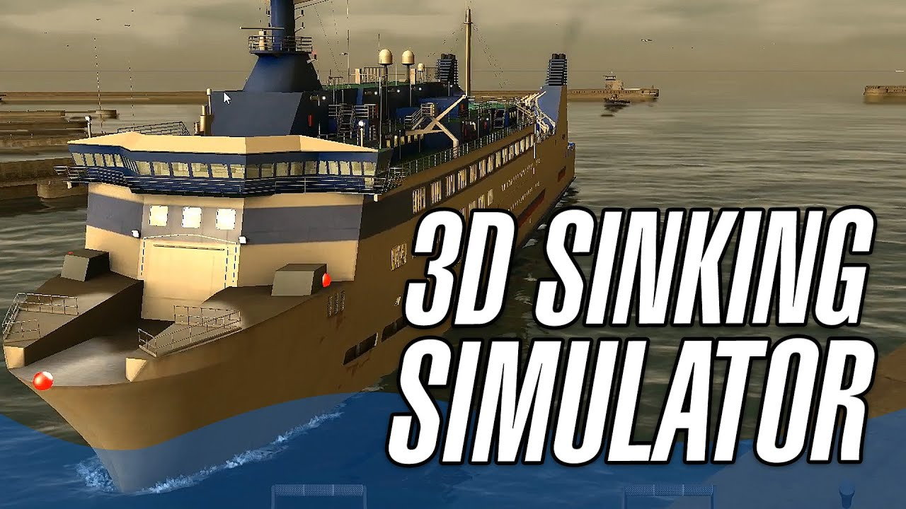 3d Sinking Simulator European Ship Simulator Ship Si