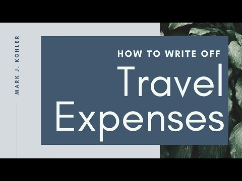 How to Write off Travel Expenses | Mark J Kohler | Tax & Legal Tip