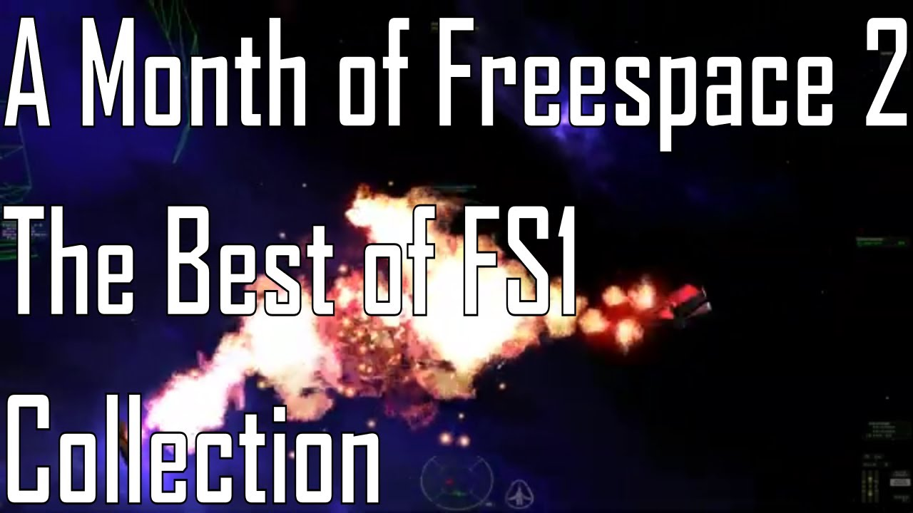 The Best of FS1 Collection - Amazing Stuff - A Month of Freespace 2