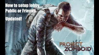 project Zomboid How to setup a server Public or A server with Friends Updated