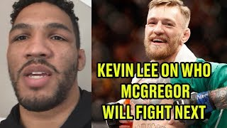 Kevin Lee on Who He Thinks Conor McGregor Will Fight Next