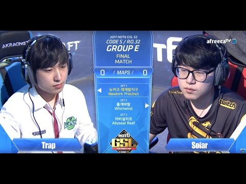 [2017 GSL Season 2]Code S Ro.32 Group E Match5 Solar vs Trap