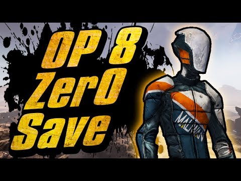 OP8 Zer0 - Build & Downloadable Game Save (with Gear) [Borderlands 2]