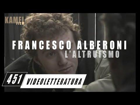 "Francesco Alberoni - ""L' Altruismo"""