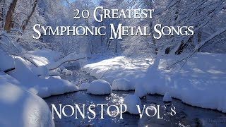 20 Greatest Symphonic Metal Songs NON STOP ★ VOL. 8