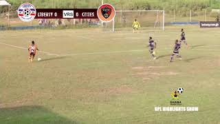 GPL MATCH DAY 7 HIGHLIGHTS: LIBERTY 1 - LEGON CITIES 0