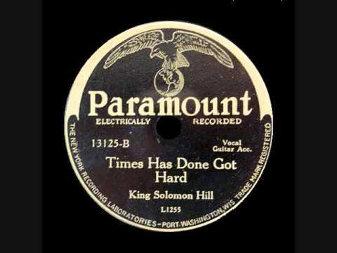 KING SOLOMON HILL ~ Times Has Done Got Hard