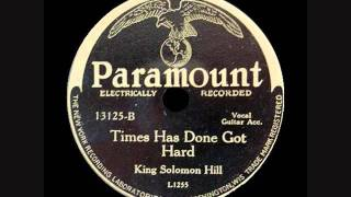 KING SOLOMON HILL ~ Times Has Done Got Hard