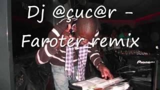 Dj @çuc@r   Faroter remix