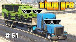 GTA 5 ONLINE : THUG LIFE AND FUNNY MOMENTS (WINS, STUNTS AND FAILS #51)