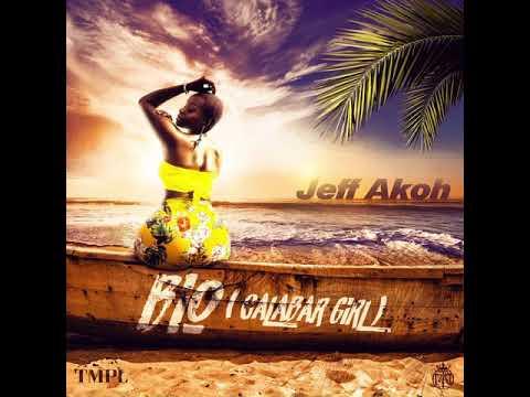 Jeff Akoh - Bio (Calabar Girl) -[Official Audio]