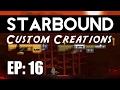 Starbound Custom Creations: EP 16 Custom Mechs and Mining Drills!