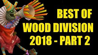 Best of Wood Division 2018 - Part 2/2