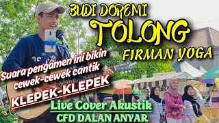 BUDI DOREMI - TOLONG (Live Cover Akustik FIRMAN YOGA Kopistik Ponorogo)