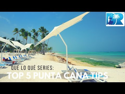 Top 5 Punta Cana Tips – DRVisitor.com