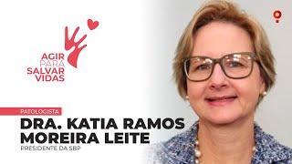 Agir para Salvar Vidas - Uma mensagem da Dra. Katia Ramos