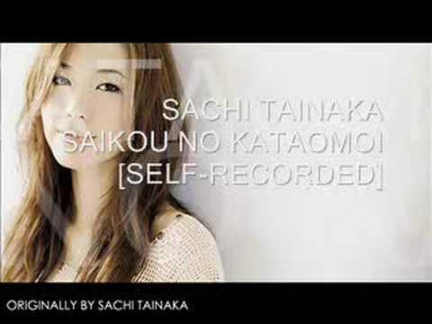 Sachi Tainaka-Saikou no Kataomoi[Self-Recorded]