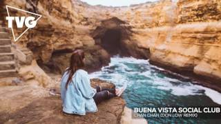 Buena Vista Social Club - Chan Chan (Don Low Remix)