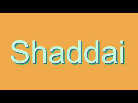 How to Pronounce Shaddai