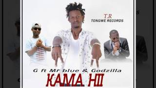 Video GMachege ft MrBlue & Godzilla-Kama Hii (AUDIO) download MP3, 3GP, MP4, WEBM, AVI, FLV Juni 2018