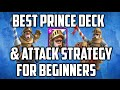 Clash Royale - Best Prince Deck and Attack Strategy for Beginners!
