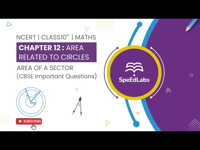 NCERT Class10 Maths Chapter 12 : Area related to Circles|Area of a sector| CBSE Important Questions