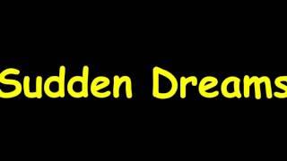 Sudden Dreams