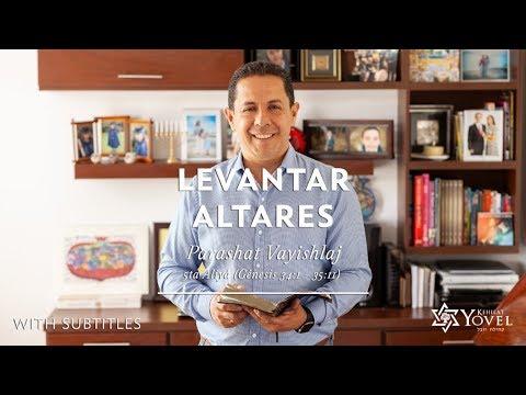 Vayishlaj – Levantar Altares/ Building Altars