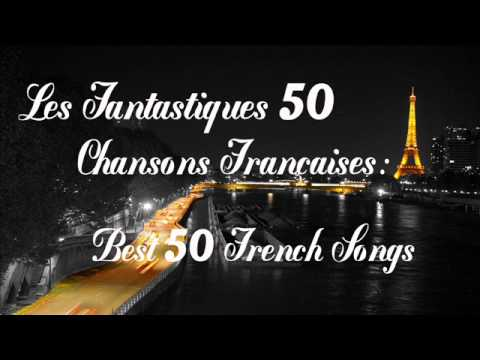 Les 50 Meilleures Chansons Françaises (50 Best French Songs) | French Music
