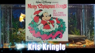 Kris Kringle = Merry Christmas Songs = Walt Disney