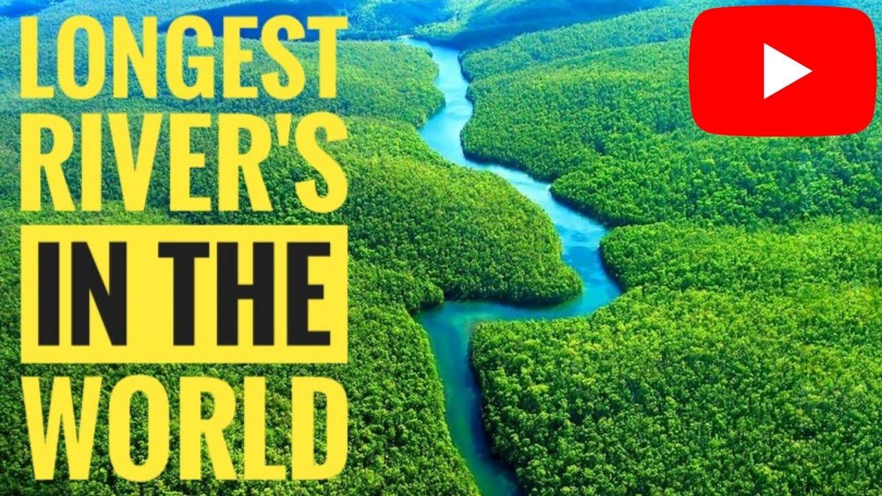 Longest Rivers In The World YouTube - 5 longest rivers