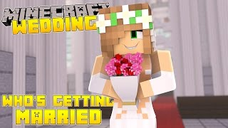 Minecraft - Little Kelly Adventures : WHOS GETTING MARRIED?!