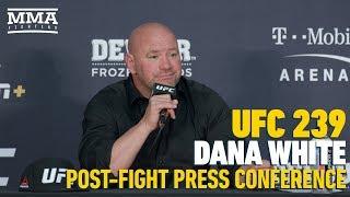 UFC 239 Post-Fight Press Conference: Dana White - MMA Fighting