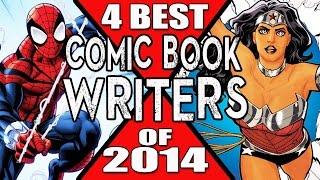 4 Best Comic Book Writers of 2014!