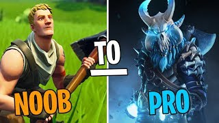 How To Transform from NOOB to PRO - Fortnite Battle Royale
