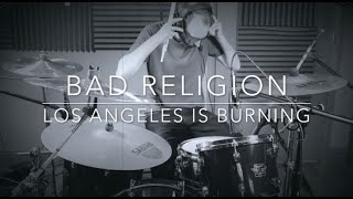 Bad Religion - Los Angeles Is Burning (drum cover)